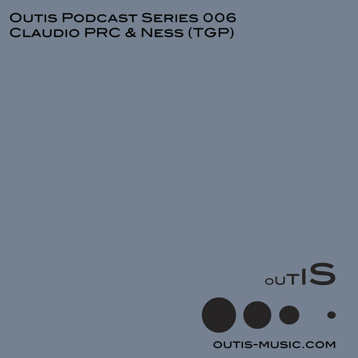 Outis Podcast Series 006 – Claudio PRC & Ness (TGP)