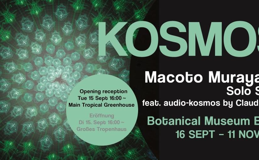 KOSMOS. Macoto Murayama Solo Show feat. audio-kosmos by ClaudioPRC