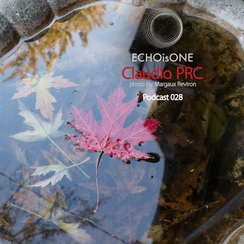 Claudio PRC – 028 ECHOisONE PodcastSeries