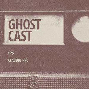 Ghostcast 025: Claudio PRC