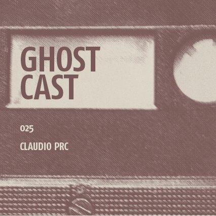 Ghostcast 025: ClaudioPRC