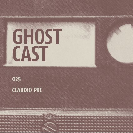 Ghostcast 025: Claudio PRC