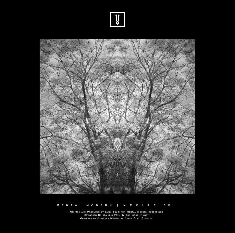 Luigi Tozzi – Mefite EP (Incl. Claudio PRC & The Gods Planet Remixes) (MentalModern)